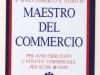 Riconoscimento conferito dalla Confcommercio nel 1988 ai Fratelli Giuseppe ed Ettore Pinci